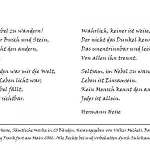 Im Nebel - Text aus: Hermann Hesse, Sämtliche Werke in 20 Bänden. Herausgegeben von Volker Michels. Band 10: Die Gedichte. (c) Suhrkamp Verlag Frankfurt am Main 2002. Alle Rechte bei und vorbehalten durch Suhrkamp Verlag Berlin.